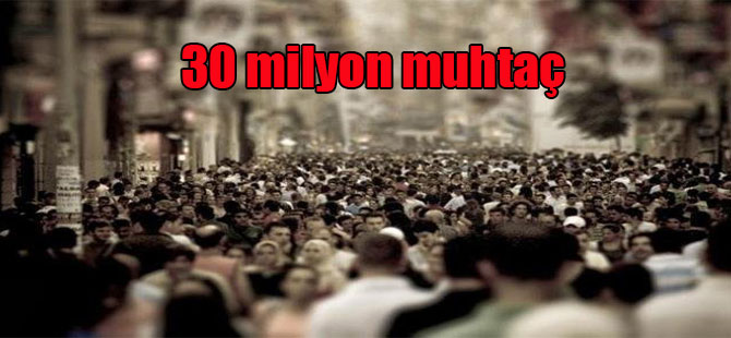30 milyon muhtaç