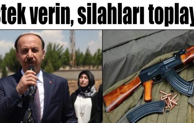 Bizden destek, silahları hemen toplayın…