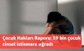 59 bin 284 çocuk istismara uğradı